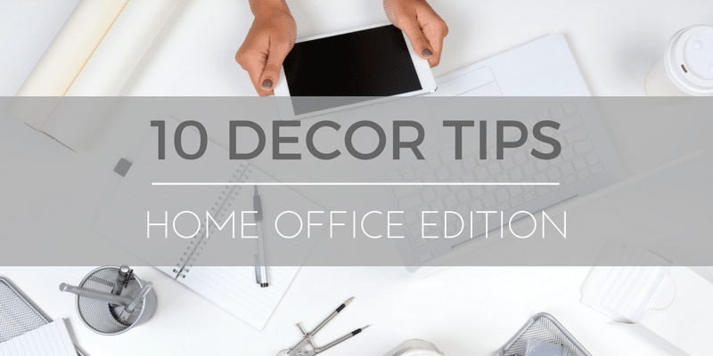 10 DECOR TIPS