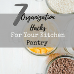 7 Organization Hacks For Your Kitchen Pantry