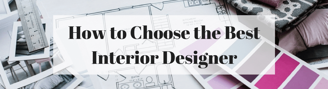 The First Step To Pulling Off Best Home Design Renovation Is Hiring Perfect Interior Designer For Job Your Choice Of Decorator Could