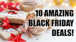 10 Amazing Black Friday Deals