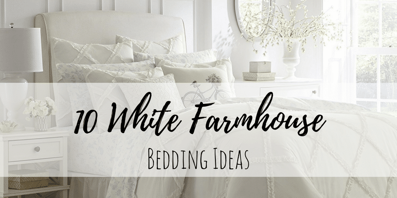 10 white farmhouse bedding