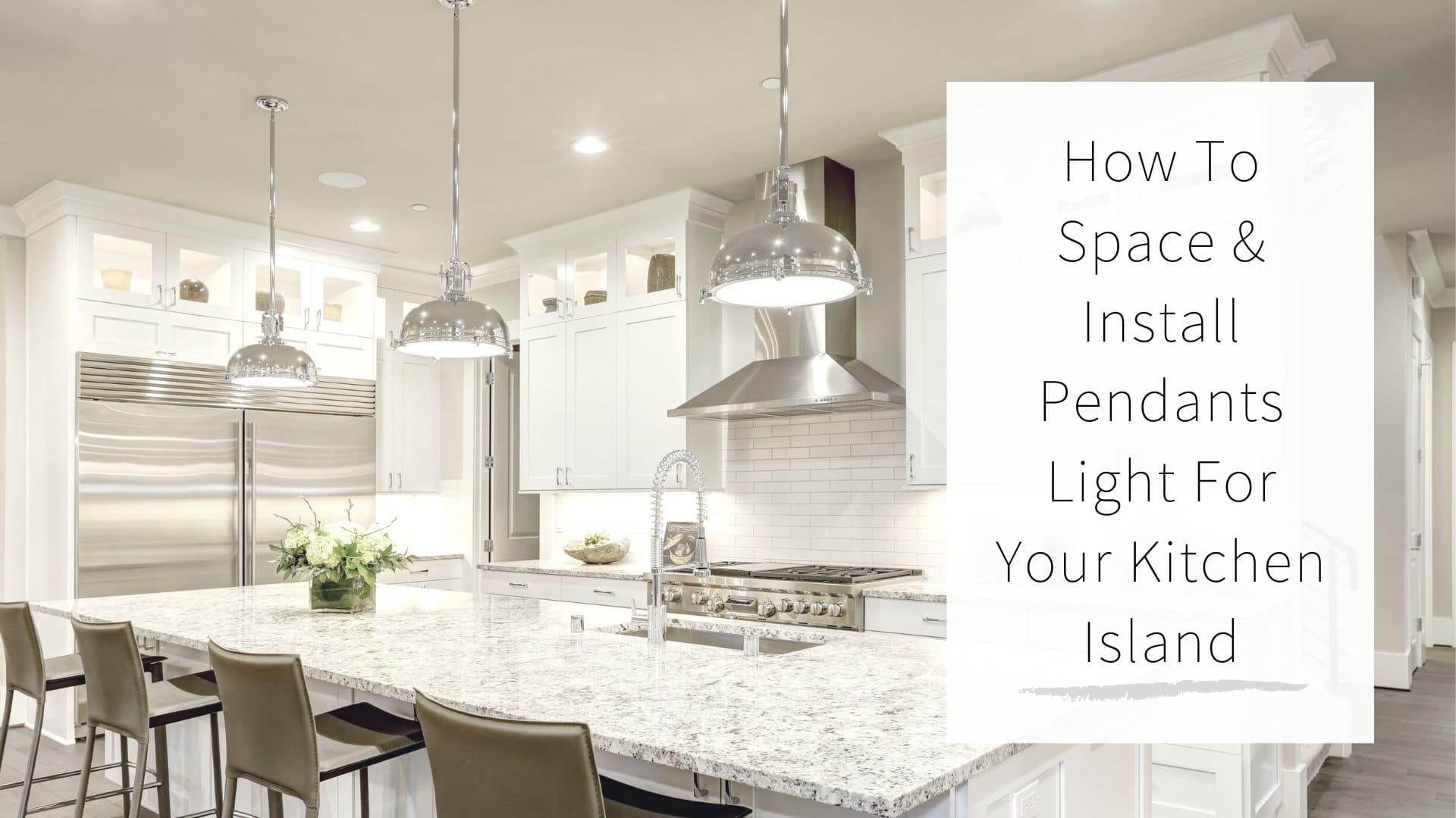 How To Space Install Pendant Lights Over Your Kitchen Island