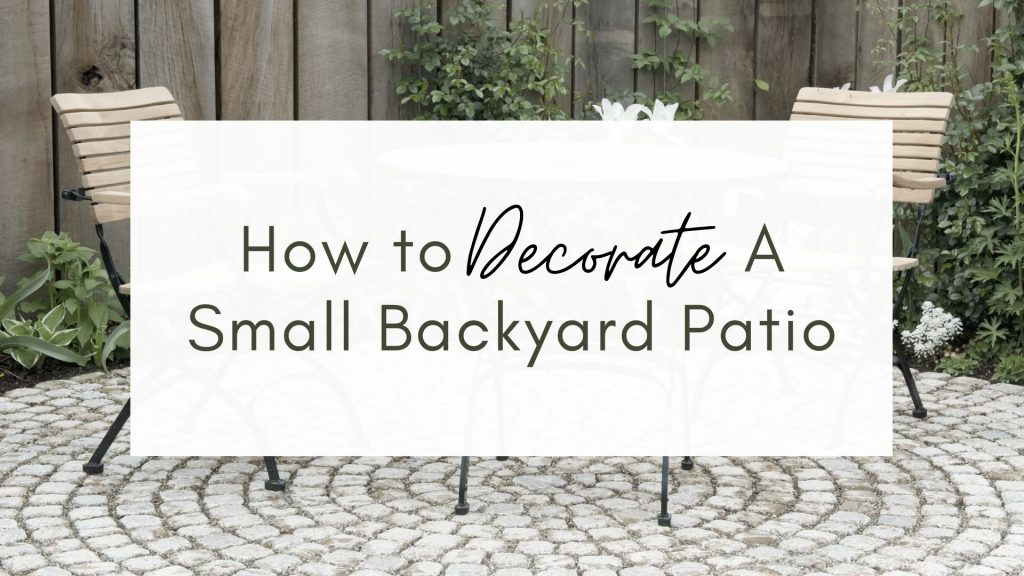 how to decorate a small backyard patio