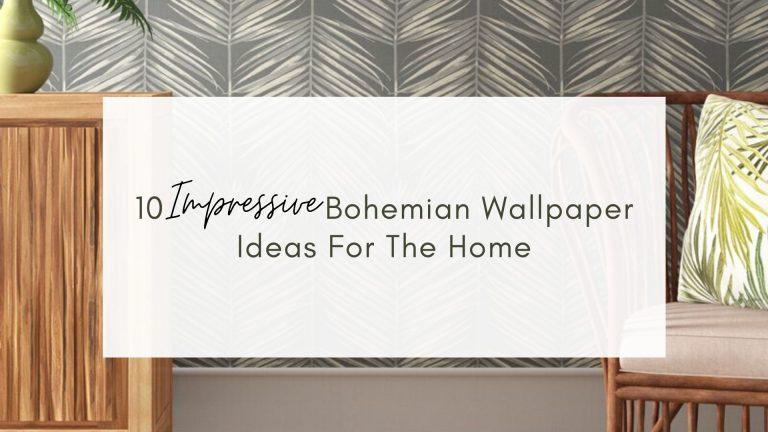 10 impressive bohemian wallpaper ideas for the home